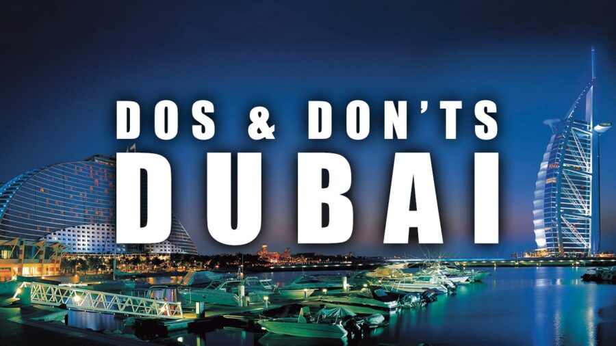 Do's and Don'ts While Visiting Dubai